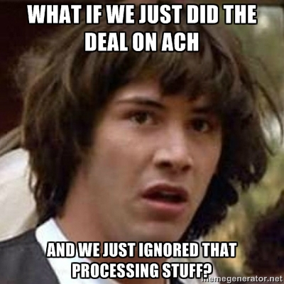 what the ACH market has taken off