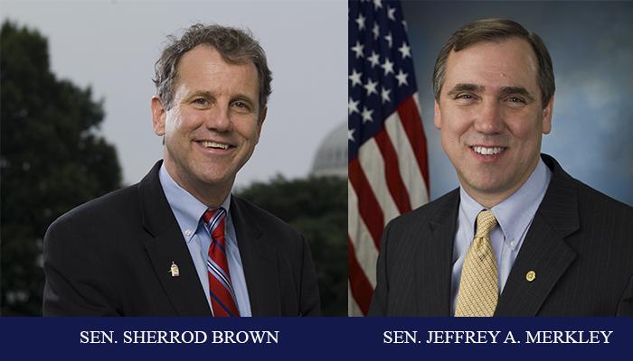 Senator Sherrod Brown & Senator Jeffrey Merkley