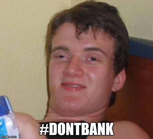 #dontbank meme